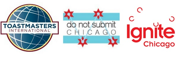 logos: Toastmasters, Do Not Submit, Ignite Chicago