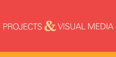 Projects & Visual Media